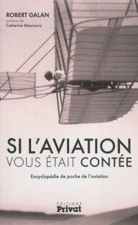 Si l'aviation vous était contée : encyclopédie de poche de l'aviation