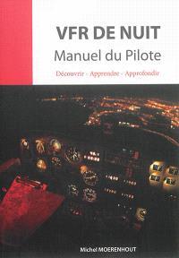 VFR de nuit : manuel du pilote : découvrir, apprendre, approfondir