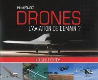 Drones : l'aviation de demain ?