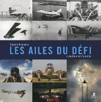 Les ailes du défi : l'aventure de l'aviation