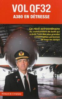 Vol QF32, A380 en détresse : le récit extraordinaire du commandant de bord qui a évité l'une des plus grandes catastrophes aériennes de tous les temps
