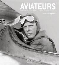 Aviateurs : portraits légendaires des héros du ciel