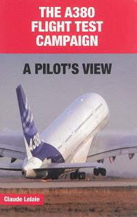 The A380 flight test campaign : a pilot's view