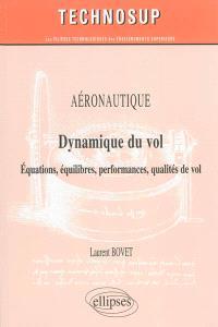 Aéronautique : dynamique du vol : équations, équilibres, performances, qualités de vol