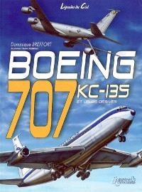 Boeing 707-KC 135 et leurs dérivés civils et militaires : du Dash 80 à l'E-8 J-Stars