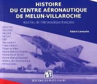 Histoire du Centre aéronautique de Melun-Villaroche : haut lieu de l'aéronautique française : Melun-Villaroche, de 1936 à nos jours