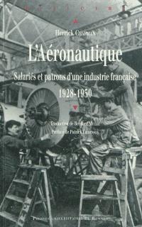 L'aéronautique : salariés et patrons d'une industrie française, 1928-1950