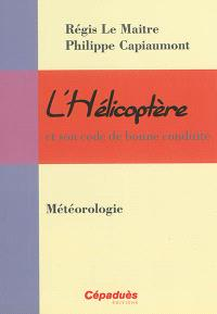 L'hélicoptère et son code de bonne conduite. Volume 6, Météorologie
