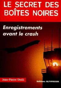 Le secret des boîtes noires. Volume 1, Enregistrements avant le crash