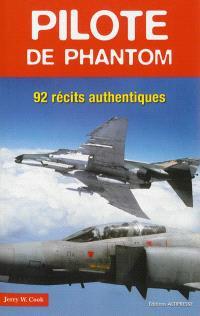 Pilote de phantom : 92 récits authentiques
