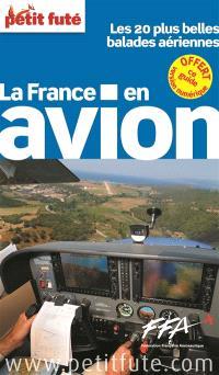 La France en avion : les 20 plus belles balades aériennes : 2014