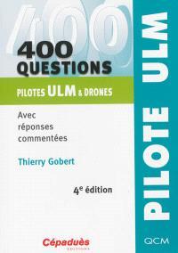 400 questions pilotes ULM & drones : avec réponses commentées