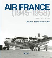 Air France, 1945-1958 : l'âge d'or des hélices