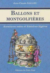 Ballons et montgolfières : aventures osées et histoires légères