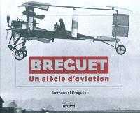 Breguet : un siècle d'aviation