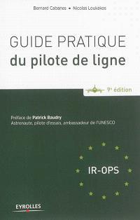 Guide pratique du pilote de ligne : IR-OPS