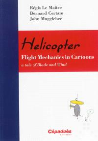 Helicopter : flight mecanics in cartoons : a tale of blade and wind