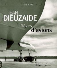 Jean Dieuzaide : rêves d'avions
