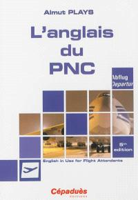 L'anglais du PNC : English in use for flight attendants