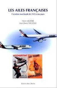 Les ailes françaises : l'aviation marchande de 1919 à nos jours