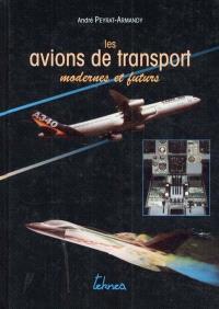 Les avions de transport modernes et futurs