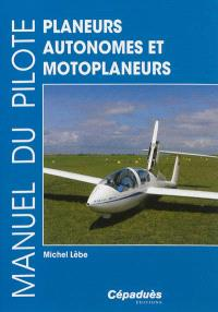 Manuel du pilote : planeurs autonomes et motoplaneurs