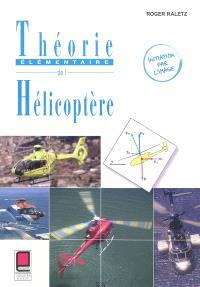 Théorie élémentaire de l'hélicoptère : initiation par l'image