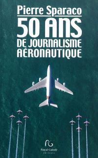50 ans d'histoire de journalisme aéronautique