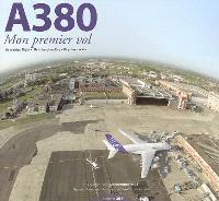 A380 : mon premier vol = my maiden flight = mein Jungfernflug = mi primer vuelo