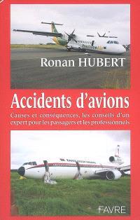 Accidents d'avions : causes et conséquences, les conseils d'un expert pour les passagers et les professionnels