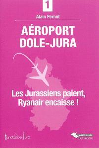 Aéroport Dole-Jura : les Jurassiens paient, Ryanair encaisse !