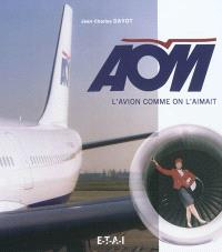 AOM, l'avion comme on l'aimait