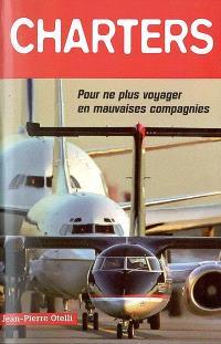 Charters : pour ne plus voyager en mauvaises compagnies
