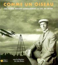 Comme un oiseau : les frères Wright conquièrent le ciel du Mans