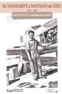 De Tananarive à Santiago du Chili, 1930-1948 : Julien Puillet, un mécanicien à succès