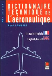 Dictionnaire technique de l'aéronautique : anglais-français, français-anglais = Technical dictionary of aeronautics : English-French, French-English