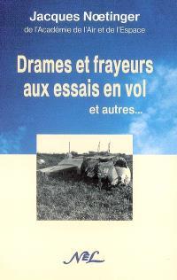 Drames et frayeurs aux essais en vol : et autres...