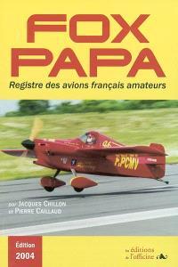 Fox papa 2004 : registre français des immatriculations d'avions amateurs : 1937-2003