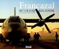 Francazal : histoire d'une base aérienne
