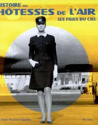 Histoire des hôtesses de l'air : les filles du ciel