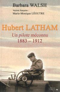 Hubert Latham, un pilote méconnu : 1883-1912