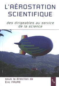 L'aérostation scientifique : des dirigeables au service de la science