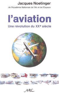 L'aviation : une révolution du XXe siècle