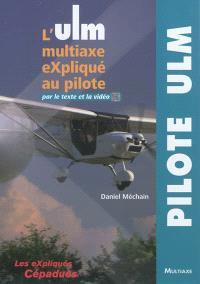 L'ULM multiaxe expliqué au pilote : par le texte et la vidéo