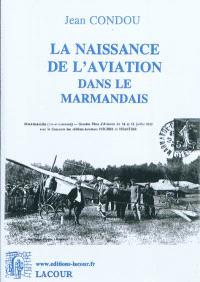 La naissance de l'aviation dans le Marmandais
