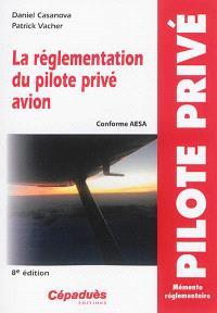 La réglementation du pilote privé avion PPL : conforme AESA : mémento réglementaire