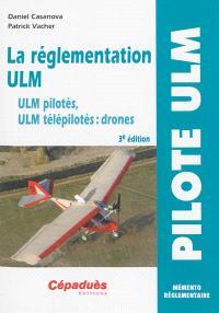 La réglementation ULM : ULM pilotés, ULM télépilotés (drones)