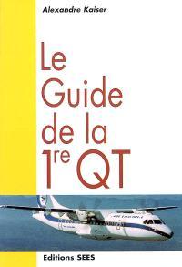 Le guide de la 1re QT