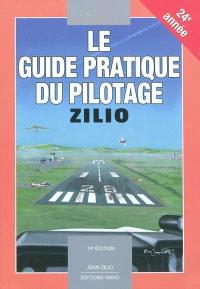 Le guide pratique du pilotage : pilotage de base et avancé, météorologie, navigation, tableau de progression
