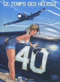 Le temps des hélices : 40e meeting aérien de Cerny-La Ferté-Alais